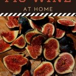 freshly cut figs - How to Make Fig Wine at Home - Stone Family Farmstead