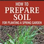 How to Prepare Soil for Planting an Awesome Spring Garden - Stone Family Farmstead