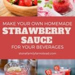 various photos of strawberries and beverages - How to Make Strawberry Sauce {Using the Tops!} - Stone Family Farmstead