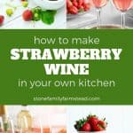 strawberries and wine - How to Make Strawberry Wine - Stone Family Farmstead